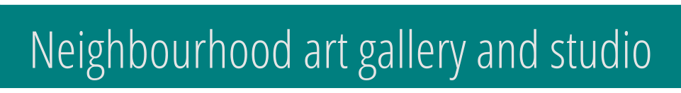 Neighbourhood art gallery and studio